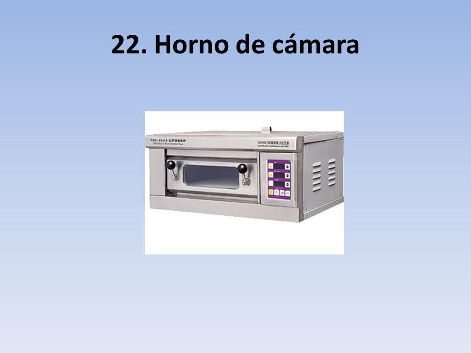 22. Horno de cámara