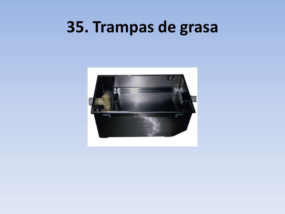 35. Trampas de grasa