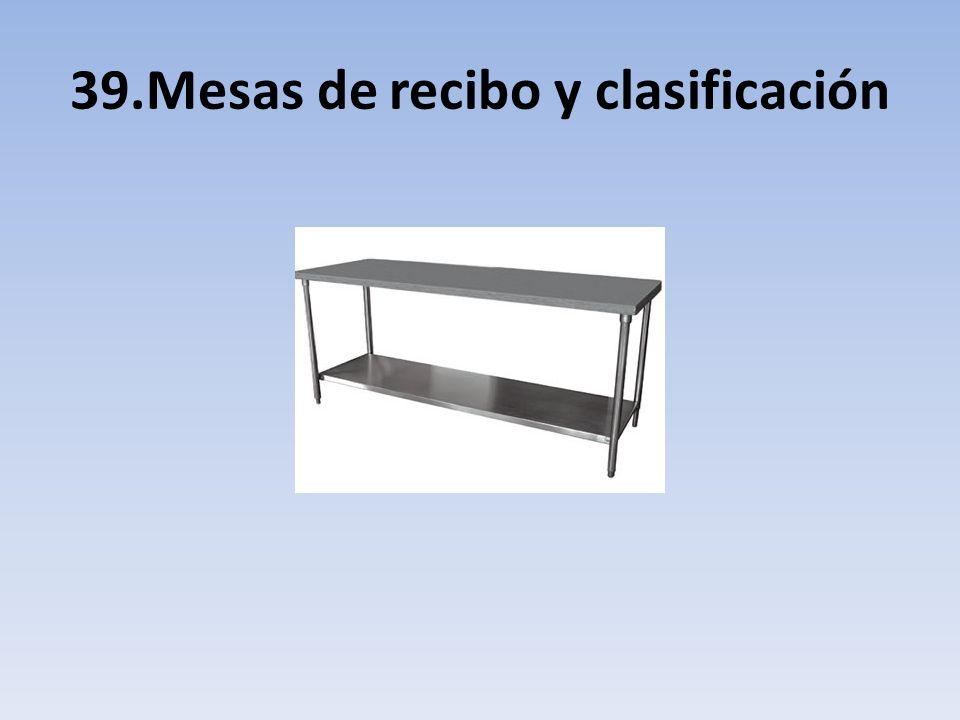 39.Mesas de recibo y clasificación