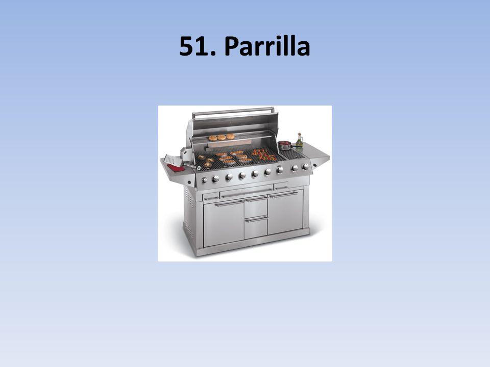 51. Parrilla