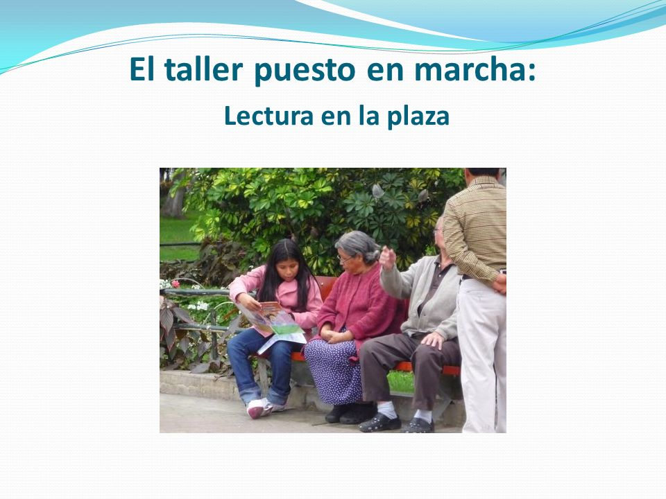 El taller puesto en marcha: Lectura en la plaza