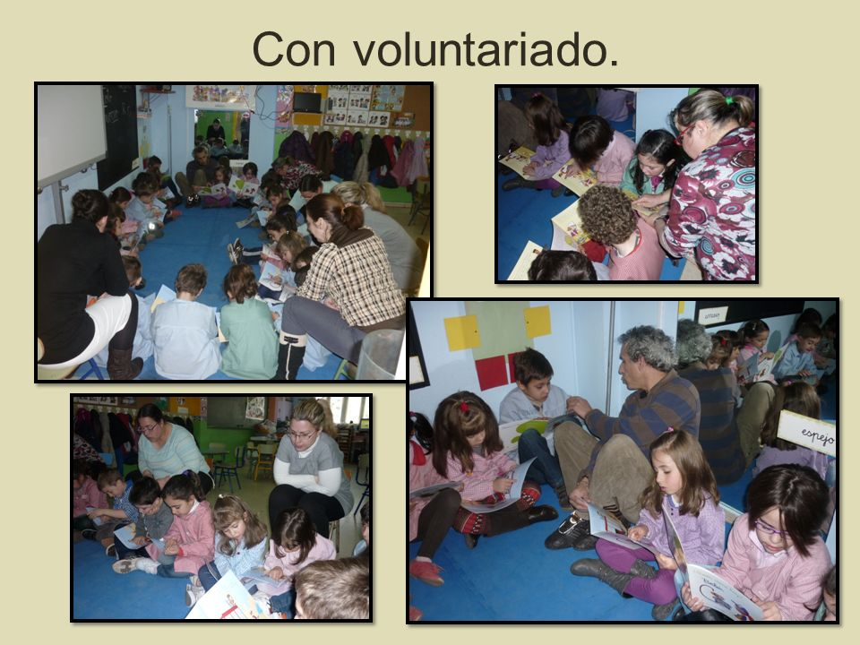 Con voluntariado.