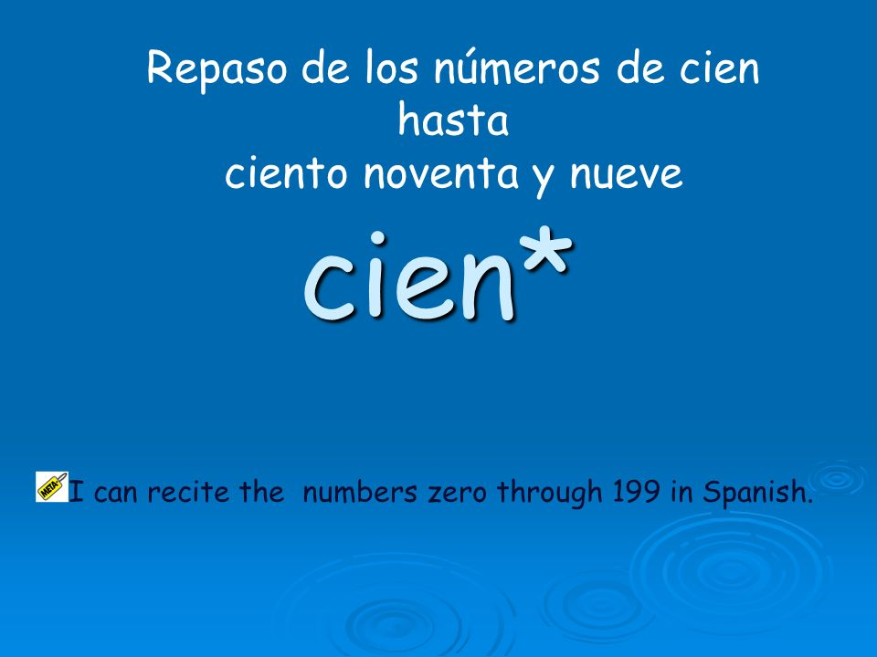 I can recite the numbers zero through 199 in Spanish.
