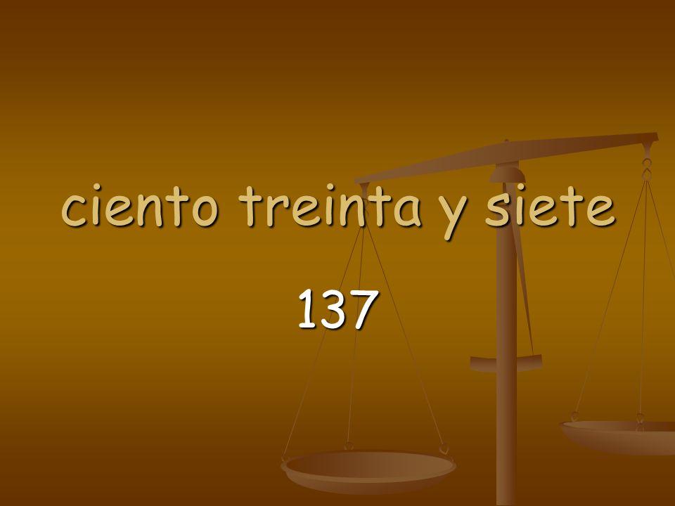 ciento treinta y siete 137