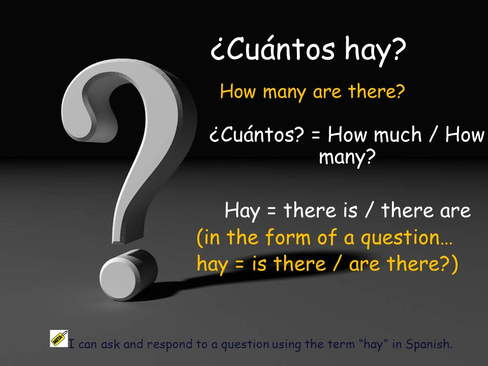 ¿Cuántos hay ¿Cuántos = How much / How many