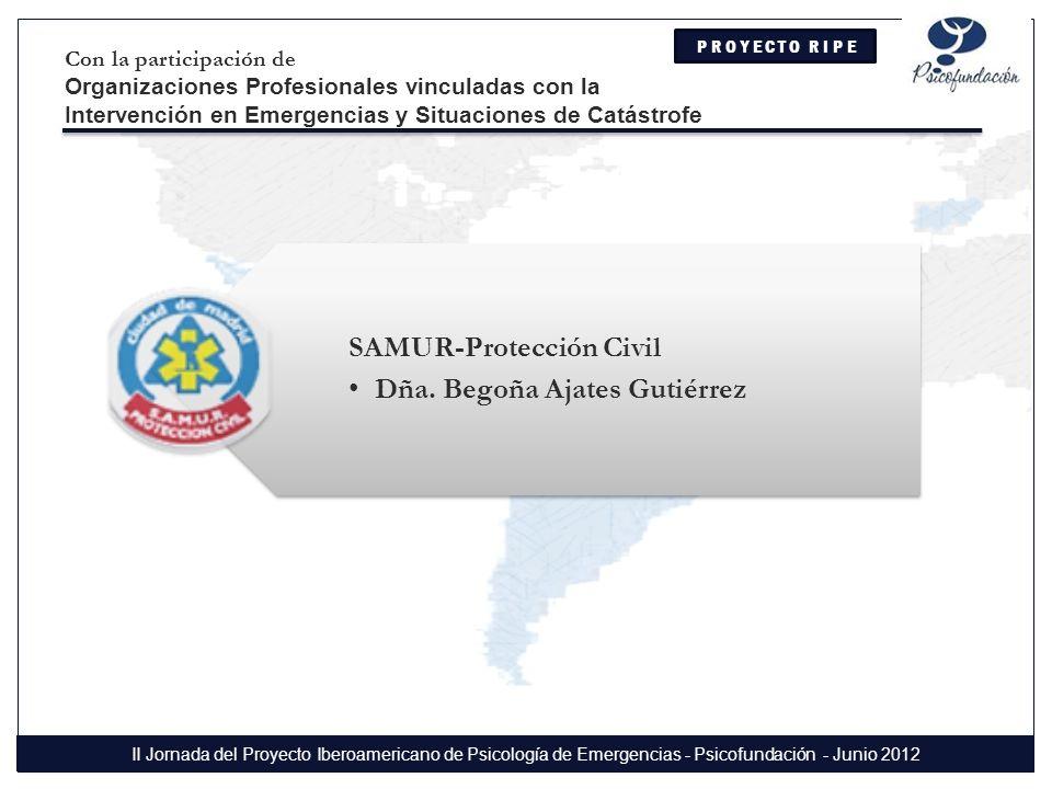 SAMUR-Protección Civil Dña. Begoña Ajates Gutiérrez