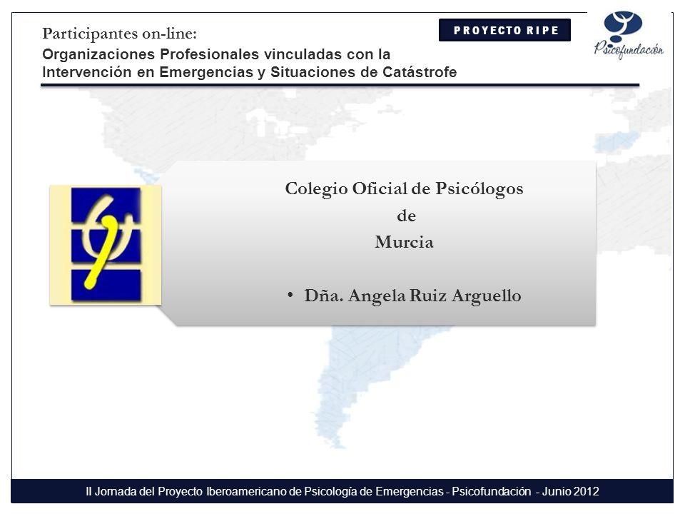 Colegio Oficial de Psicólogos de Murcia Dña. Angela Ruiz Arguello