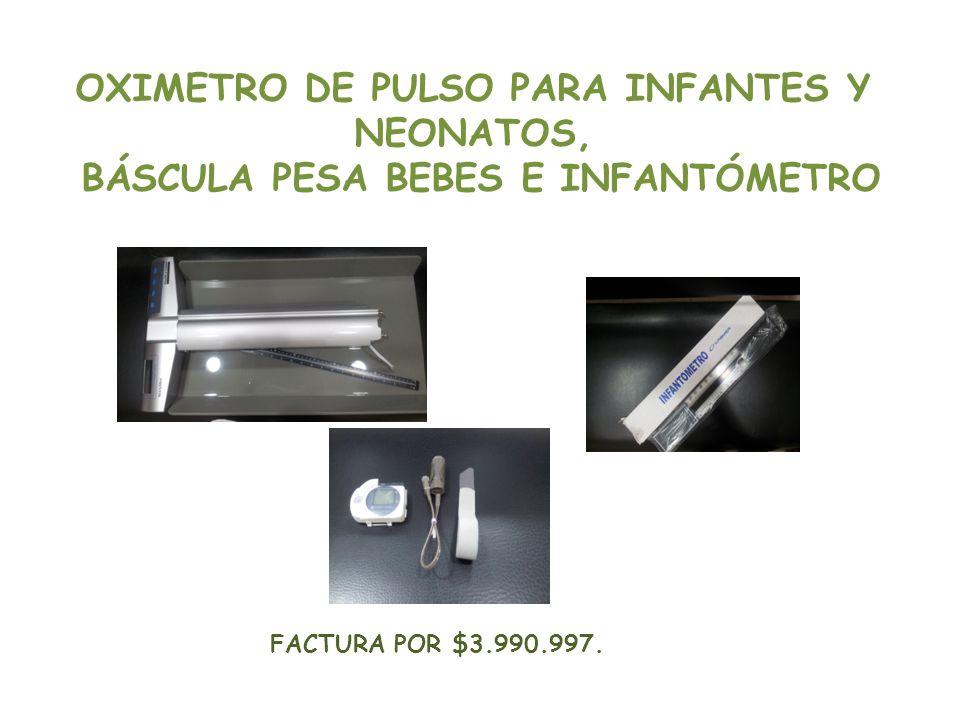 OXIMETRO DE PULSO PARA INFANTES Y NEONATOS, BÁSCULA PESA BEBES E INFANTÓMETRO