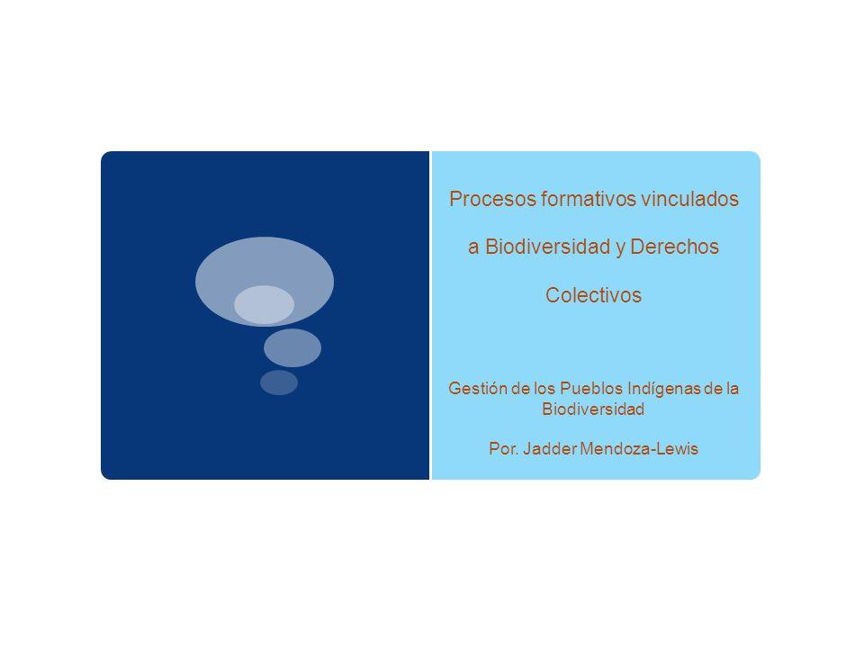 Procesos formativos vinculados a Biodiversidad y Derechos Colectivos