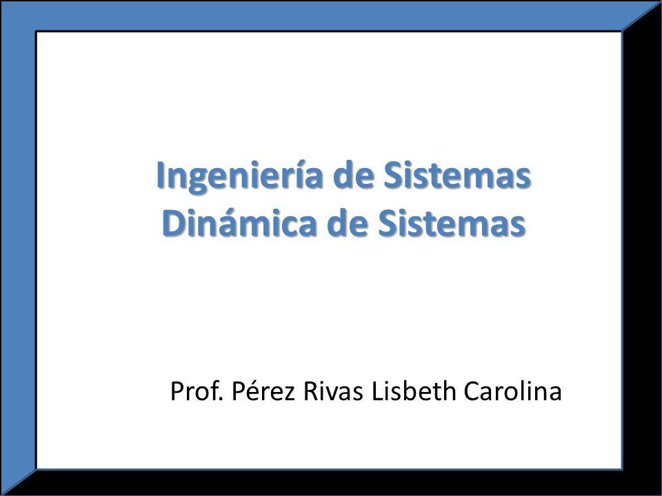 Ingeniería de Sistemas Dinámica de Sistemas