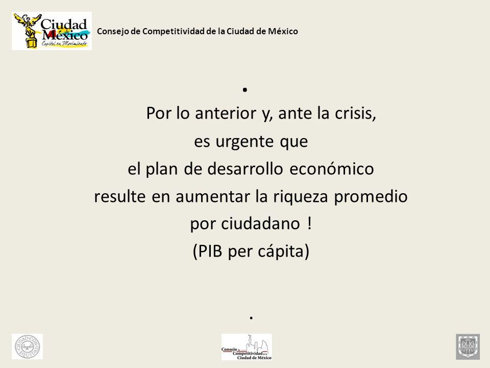 . Por lo anterior y, ante la crisis, . es urgente que