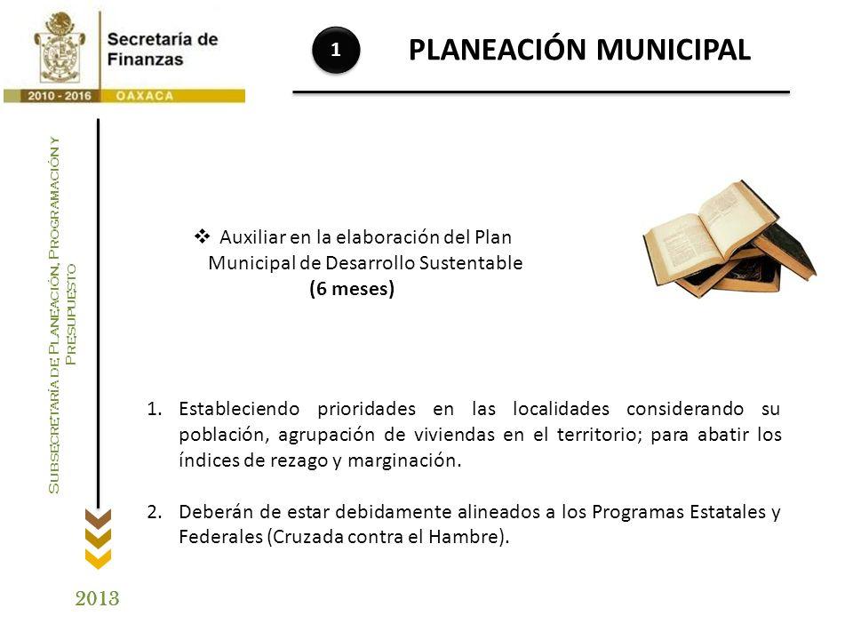 1 PLANEACIÓN MUNICIPAL. Auxiliar en la elaboración del Plan Municipal de Desarrollo Sustentable. (6 meses)