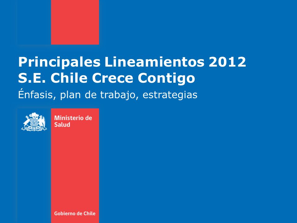 Principales Lineamientos 2012 S.E. Chile Crece Contigo