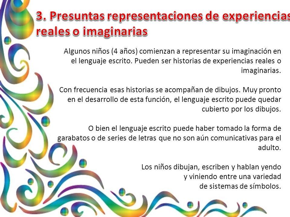 3. Presuntas representaciones de experiencias reales o imaginarias