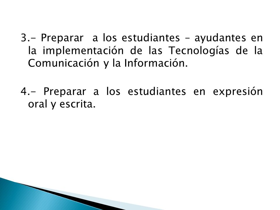 3.- Preparar a los estudiantes – ayudantes en la implementación de las Tecnologías de la Comunicación y la Información.