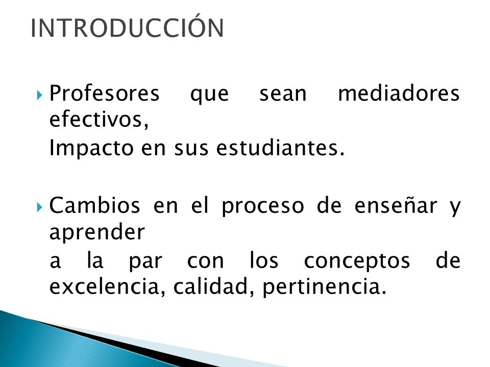 INTRODUCCIÓN Profesores que sean mediadores efectivos,