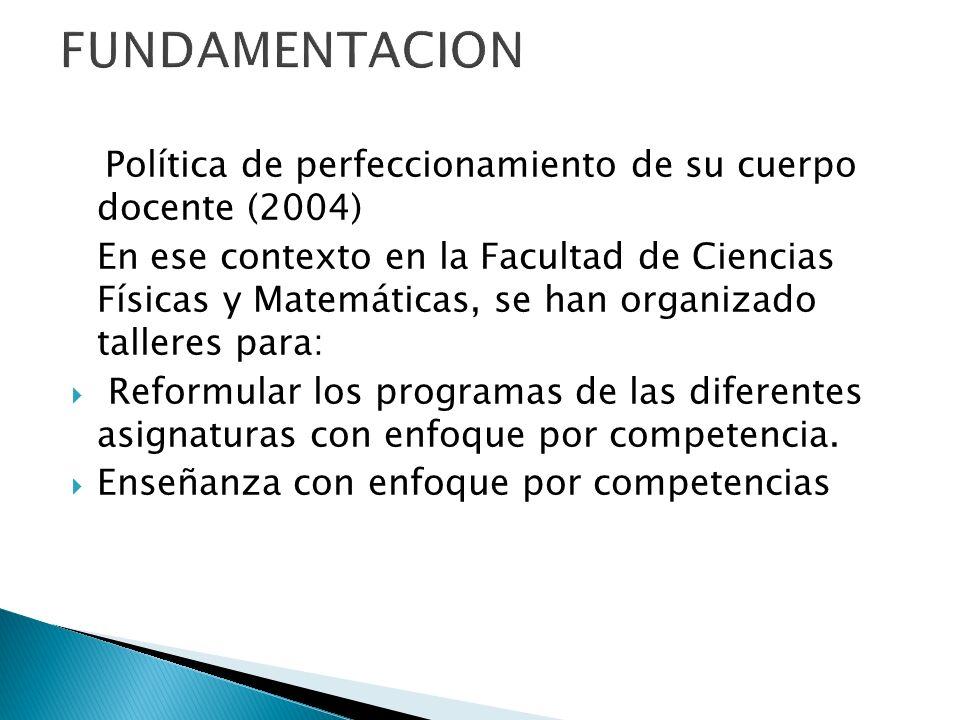 FUNDAMENTACION Política de perfeccionamiento de su cuerpo docente (2004)