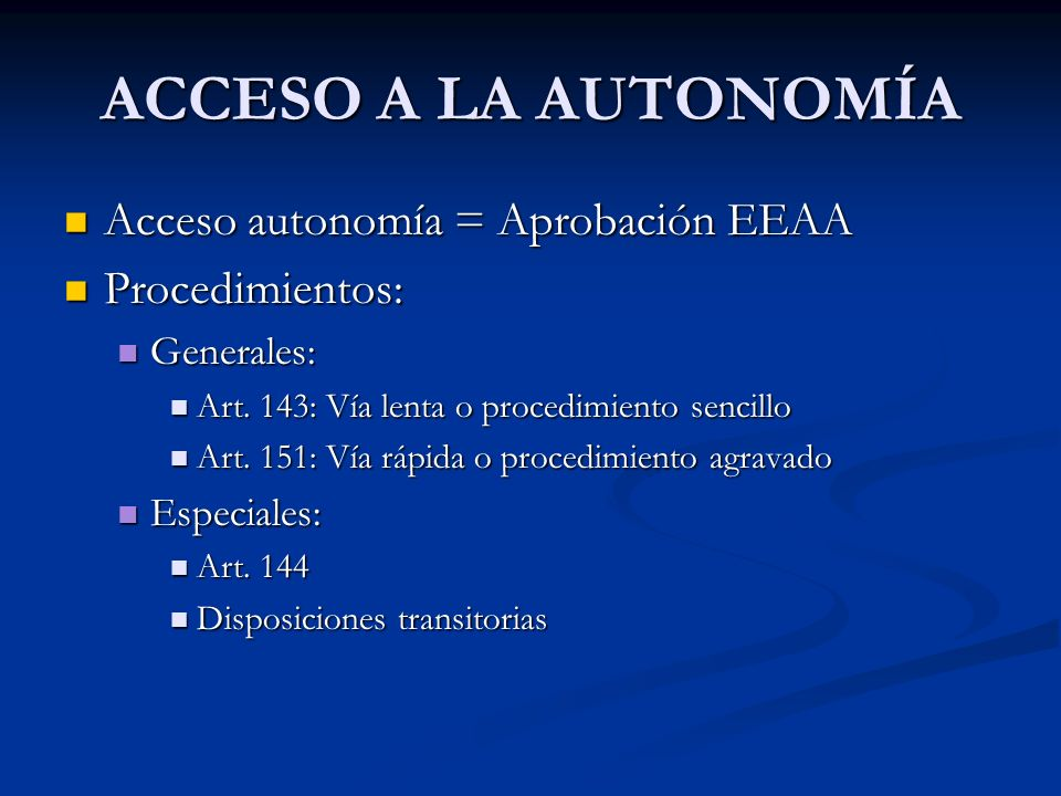 ACCESO A LA AUTONOMÍA Acceso autonomía = Aprobación EEAA