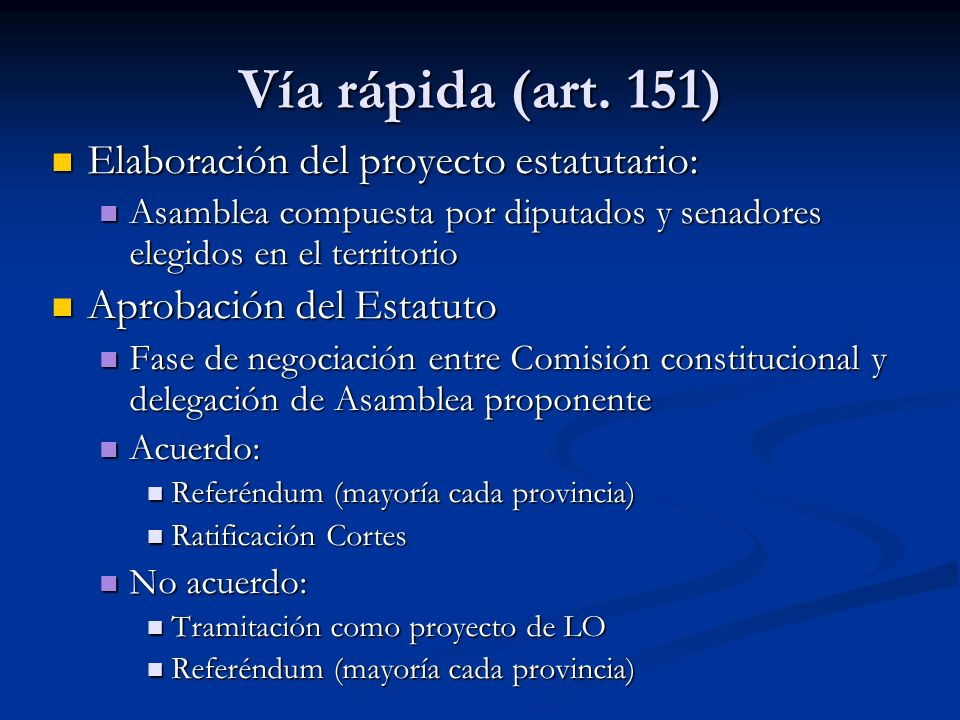 Vía rápida (art. 151) Elaboración del proyecto estatutario: