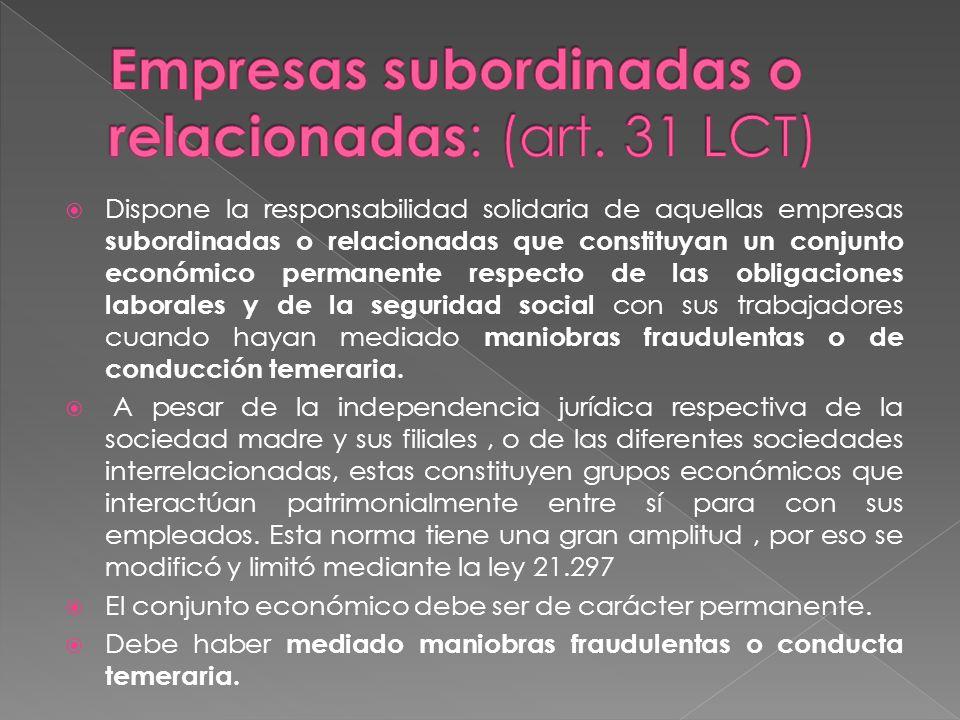 Empresas subordinadas o relacionadas: (art. 31 LCT)