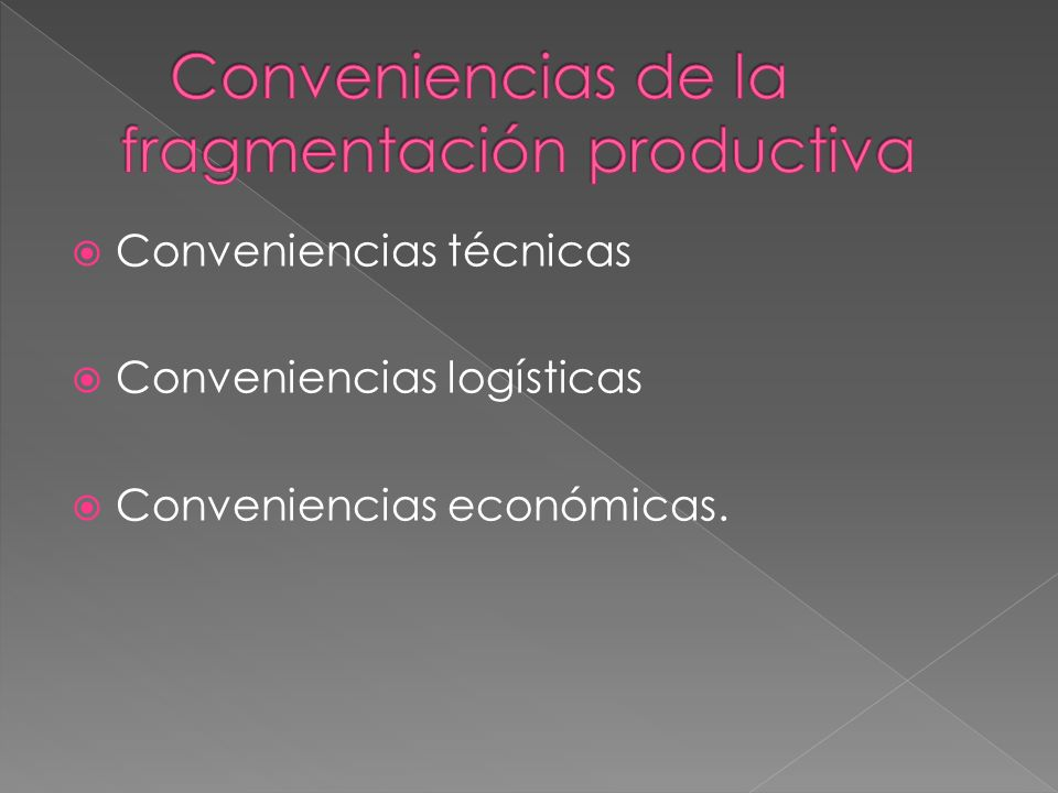 Conveniencias de la fragmentación productiva