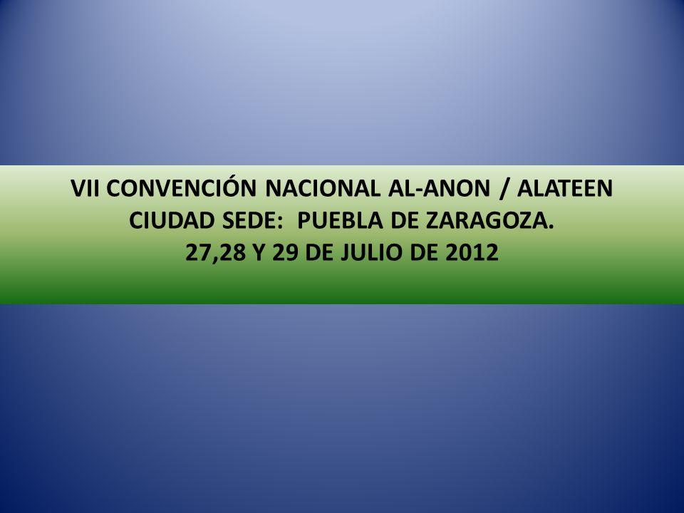 VII CONVENCIÓN NACIONAL AL-ANON / ALATEEN CIUDAD SEDE: PUEBLA DE ZARAGOZA.