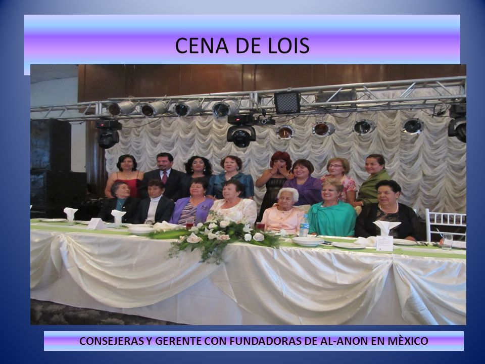 CONSEJERAS Y GERENTE CON FUNDADORAS DE AL-ANON EN MÈXICO
