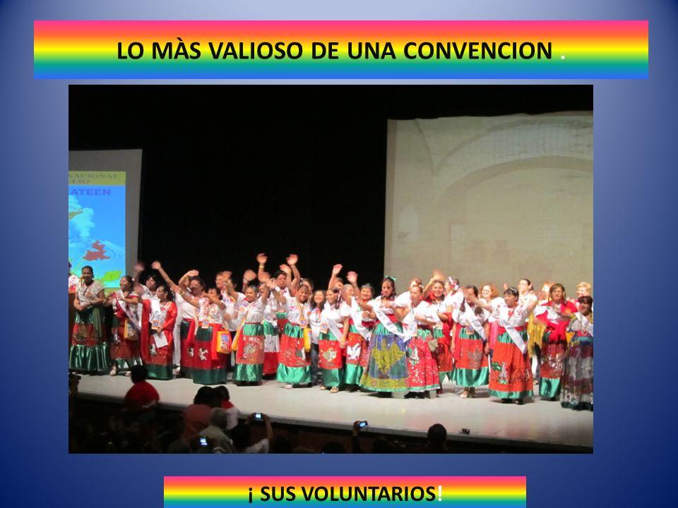 LO MÀS VALIOSO DE UNA CONVENCION .
