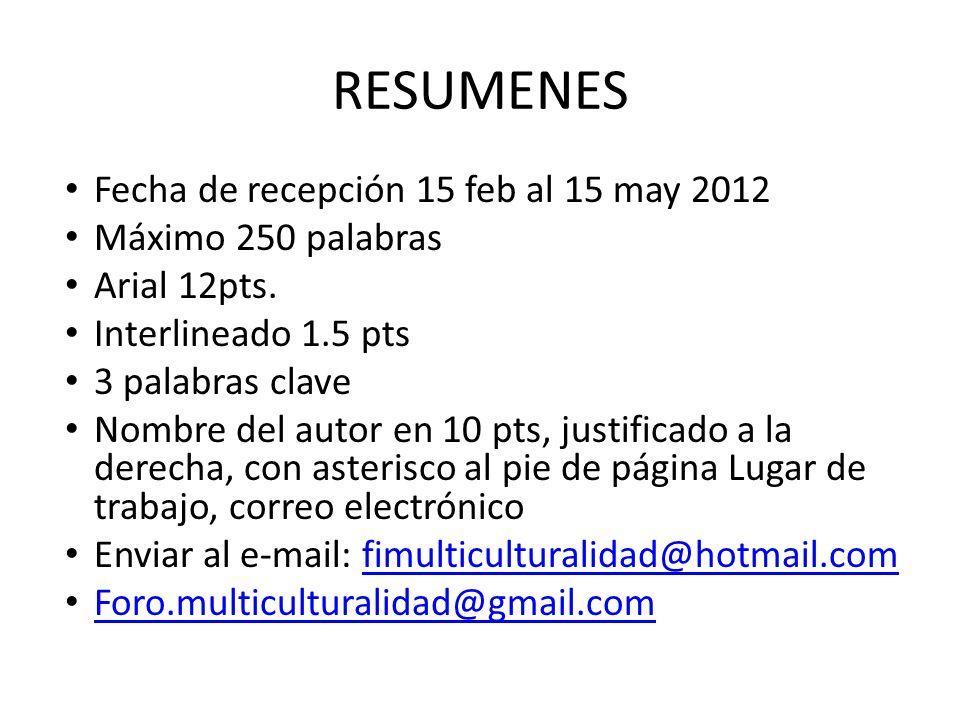 RESUMENES Fecha de recepción 15 feb al 15 may 2012 Máximo 250 palabras