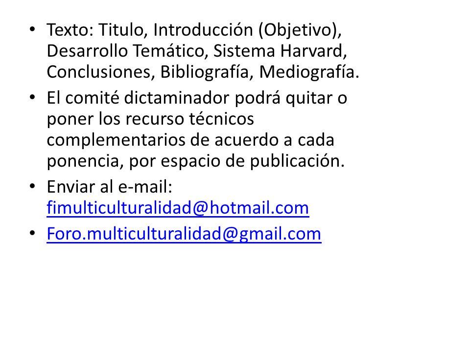 Texto: Titulo, Introducción (Objetivo), Desarrollo Temático, Sistema Harvard, Conclusiones, Bibliografía, Mediografía.