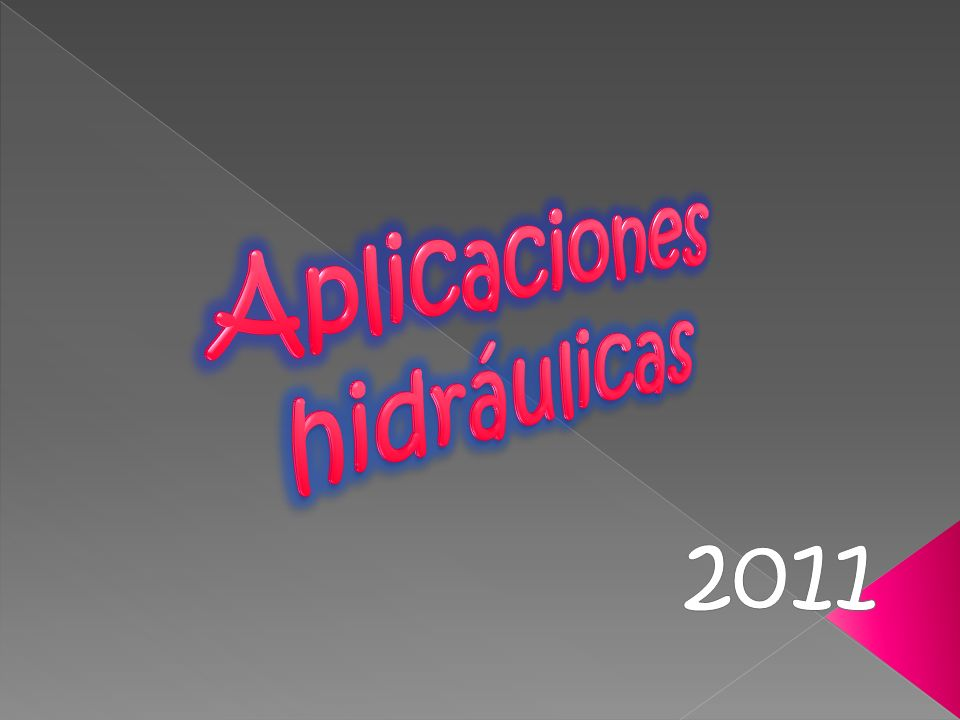 Aplicaciones hidráulicas 2011