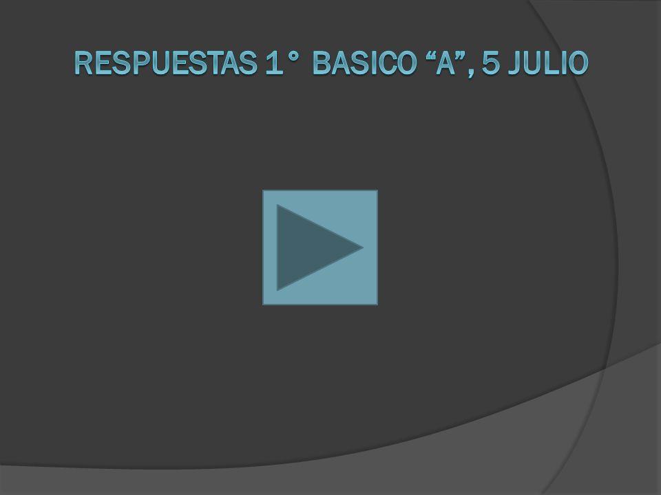 RESPUESTAS 1° BASICO A , 5 JULIO