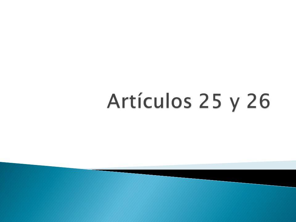 Artículos 25 y 26