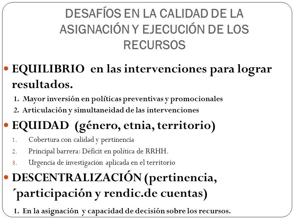 DESAFÍOS EN LA CALIDAD DE LA ASIGNACIÓN Y EJECUCIÓN DE LOS RECURSOS