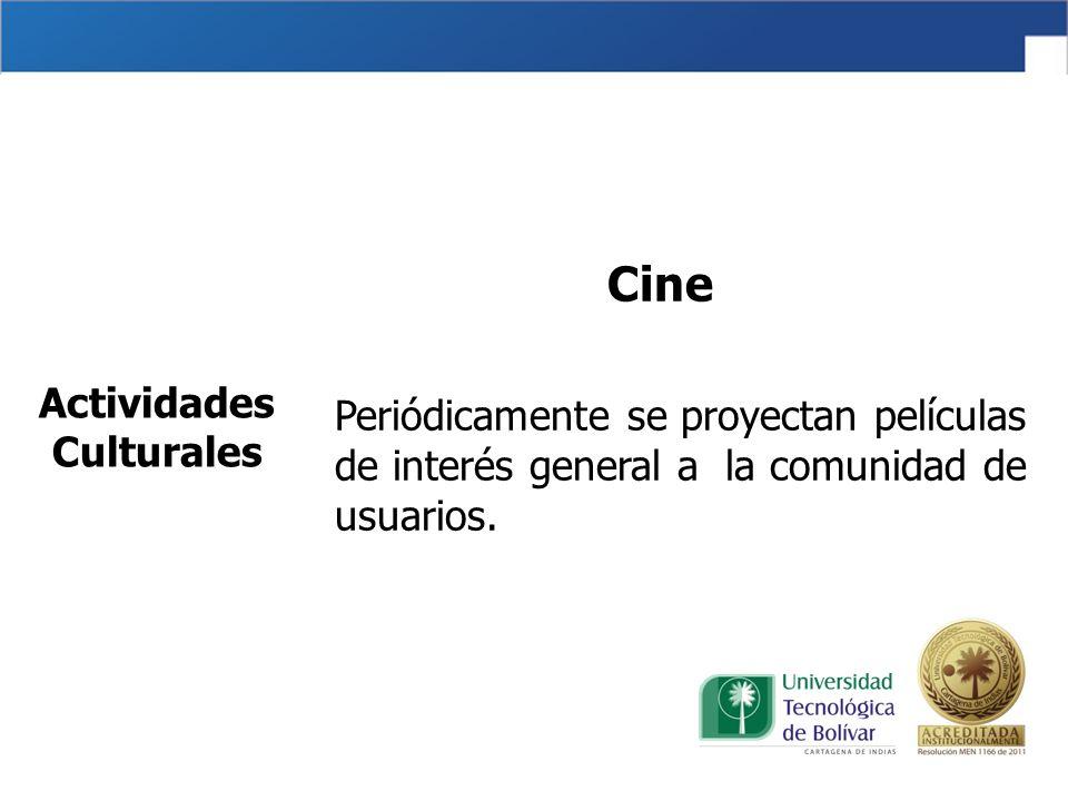 Cine Periódicamente se proyectan películas de interés general a la comunidad de usuarios.