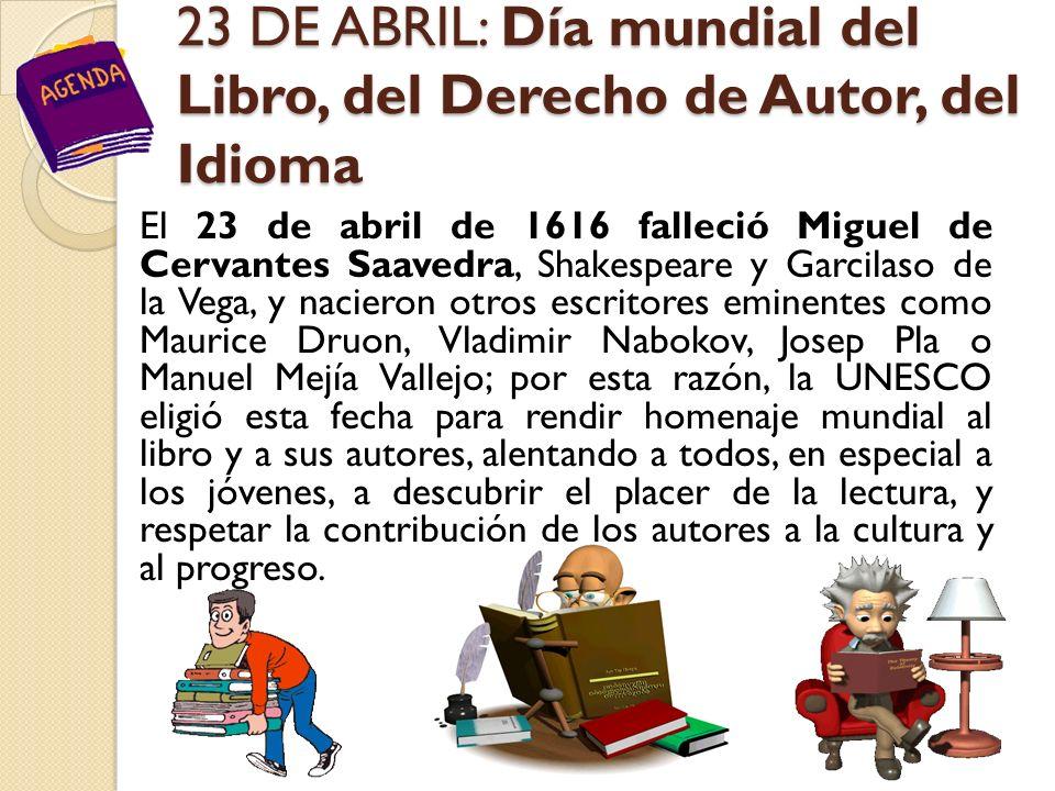 23 DE ABRIL: Día mundial del Libro, del Derecho de Autor, del Idioma