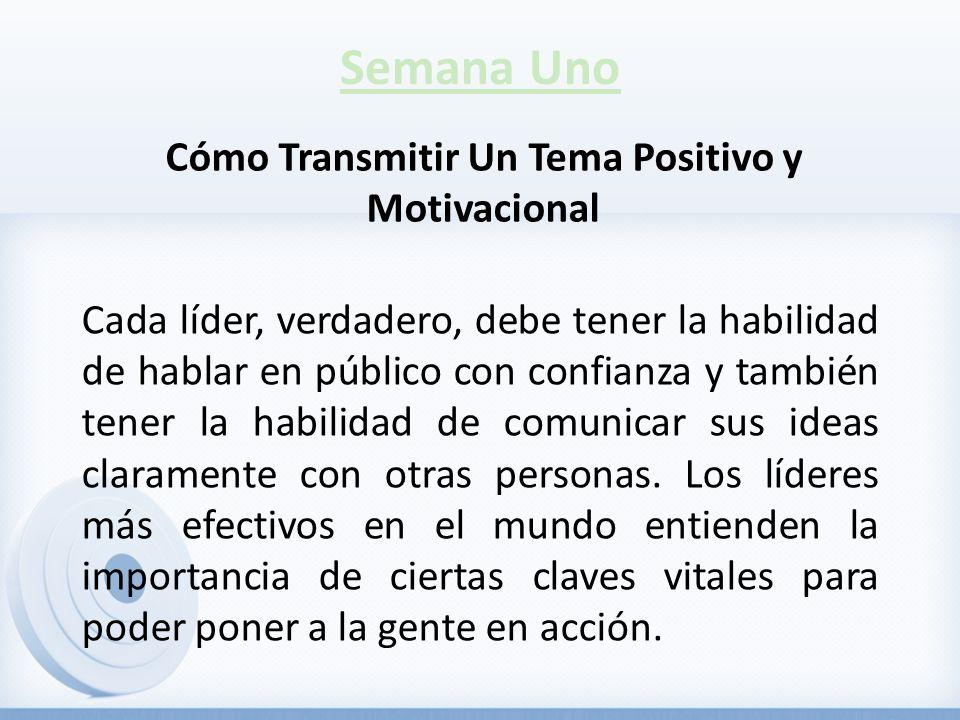 Cómo Transmitir Un Tema Positivo y Motivacional