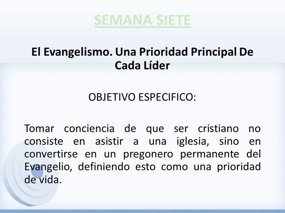 El Evangelismo. Una Prioridad Principal De Cada Líder