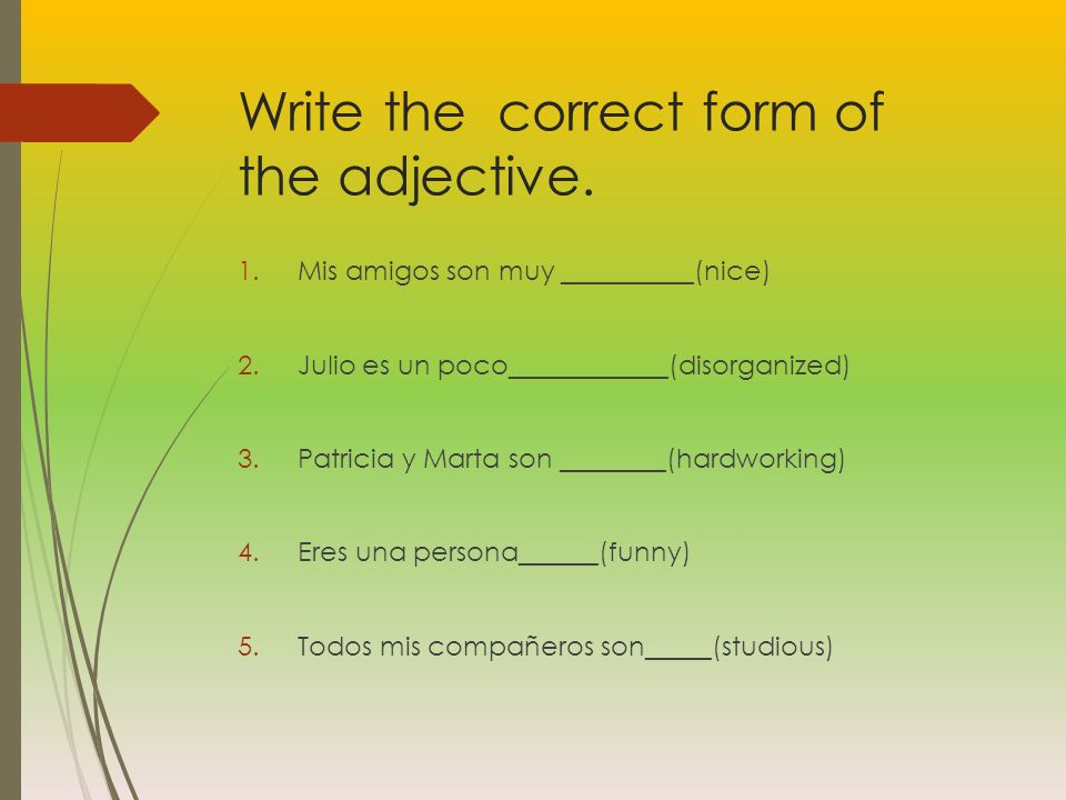 Write the correct form of the adjective.