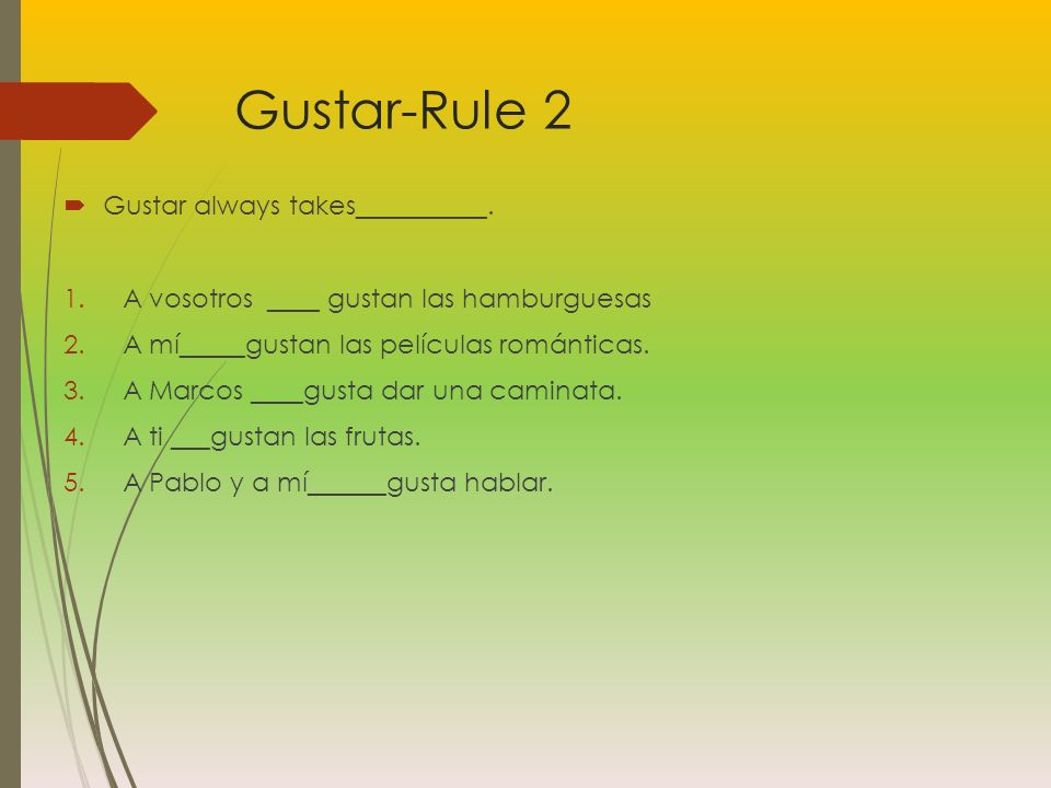 Gustar-Rule 2 Gustar always takes__________.