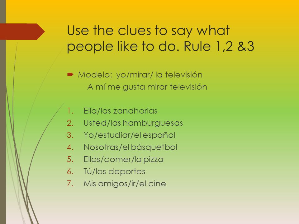 Use the clues to say what people like to do. Rule 1,2 &3