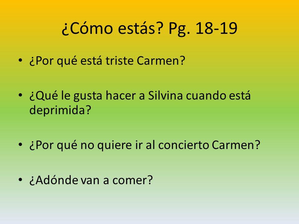 ¿Cómo estás Pg. 18-19 ¿Por qué está triste Carmen