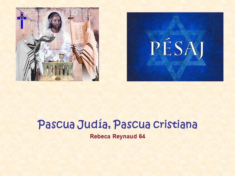 Pascua Judía, Pascua cristiana Rebeca Reynaud 64