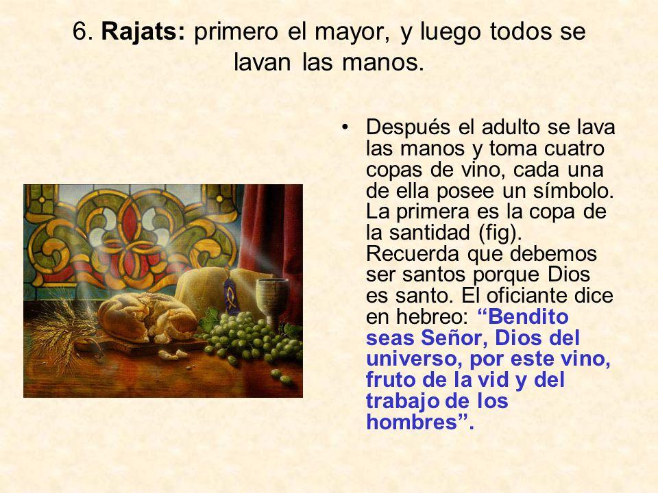 6. Rajats: primero el mayor, y luego todos se lavan las manos.