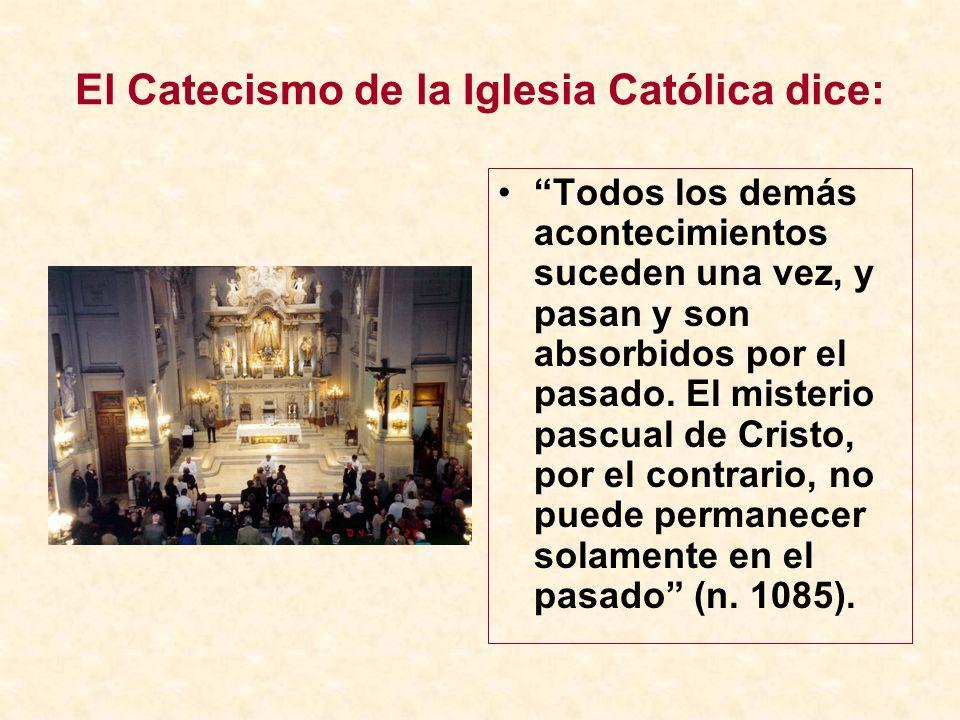 El Catecismo de la Iglesia Católica dice: