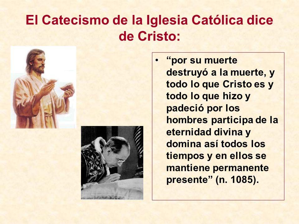El Catecismo de la Iglesia Católica dice de Cristo: