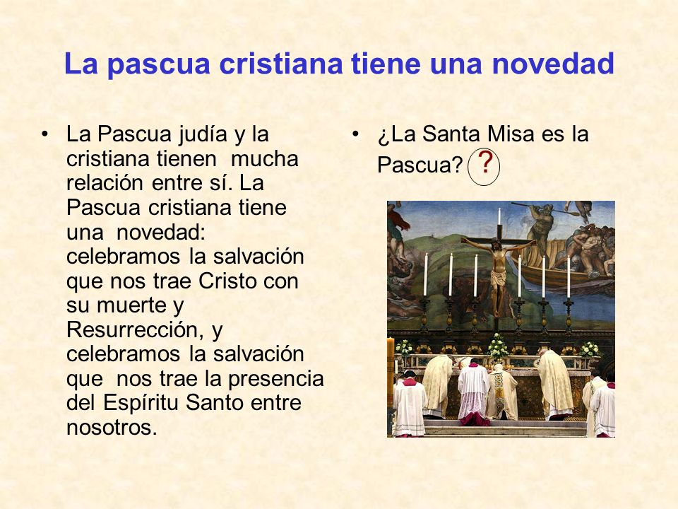 La pascua cristiana tiene una novedad