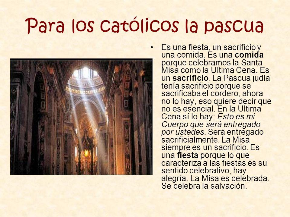 Para los católicos la pascua