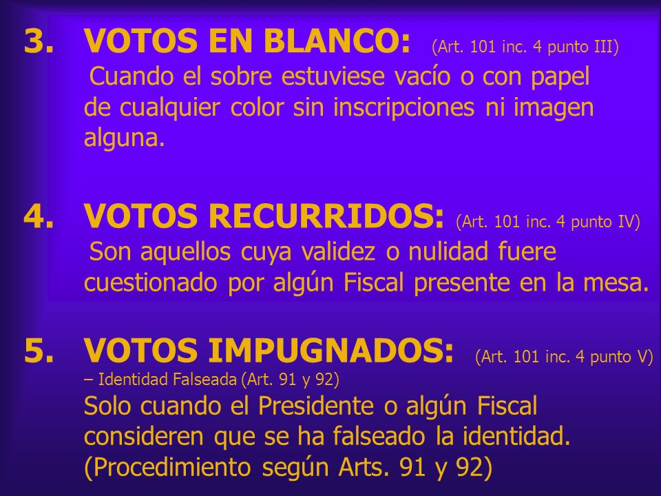 VOTOS EN BLANCO: (Art. 101 inc. 4 punto III)