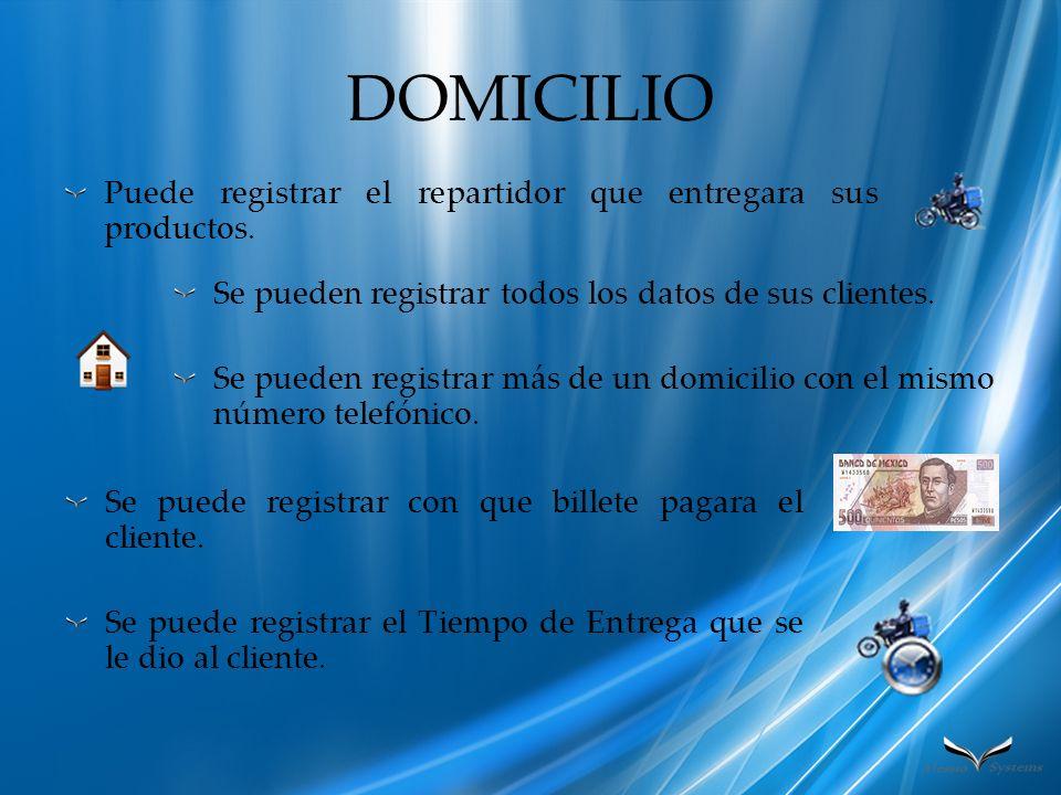 DOMICILIO Puede registrar el repartidor que entregara sus productos.